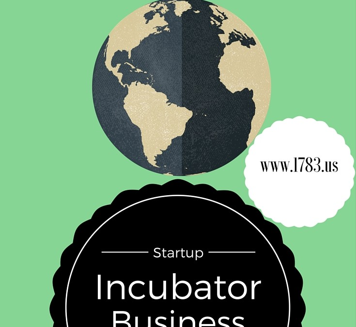 Choosing A Startup Incubator and Accelerator Location